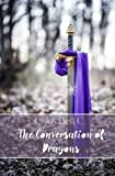 The Conversation of Dragons (The Conversations) (Volume 3)