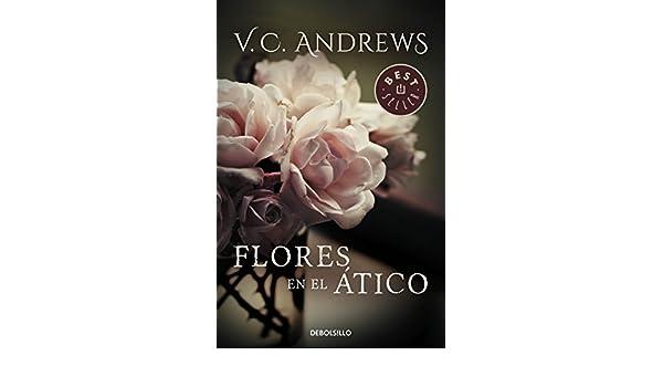 Flores En El Atico Saga Dollanganger 1 Spanish Edition Ebook