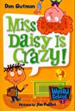 My Weird School #1: Miss Daisy Is Crazy! (My Weird School series)