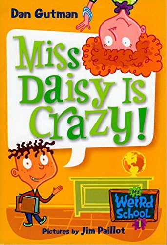 My Weird School #1: Miss Daisy Is Crazy! (My Weird School series) by [Gutman, Dan]