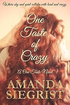 One Taste of Crazy (A One Taste Novel Book 3) by [Siegrist, Amanda]
