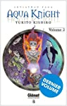 Aqua Knight, Tome 3 : par Kishiro