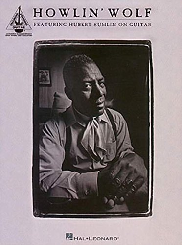 Howlin' Wolf - Featuring Hubert Sumlin on Guitar by Hal Leonard