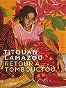 Retour à Tombouctou par Lamazou