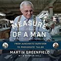 Measure of a Man: From Auschwitz Survivor to Presidents' Tailor; A Memoir Audiobook by Martin Greenfield Narrated by Stefan Rudnicki