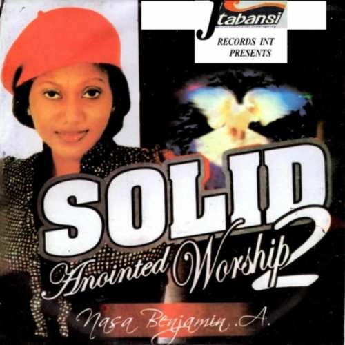 Solid Anointed Worship, Vol. 2, Medley 1: I Just Want to Praise You Lord / Our Father in Heaven / Chineke / You Are God / Father in Heaven / - Oke Holy
