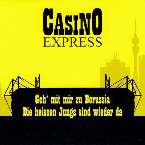 (Geh' Mit Mir Zu Borussia / Die Heissen Jungs Sind by Casino Express)