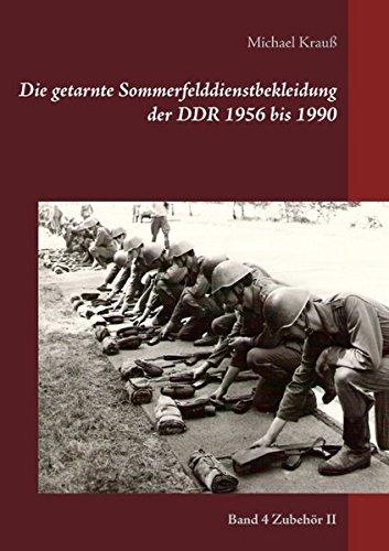 Die Getarnte Sommerfelddienstbekleidung Der Ddr 1956 Bis 1990  [Krauss, Michael] (Tapa Blanda)