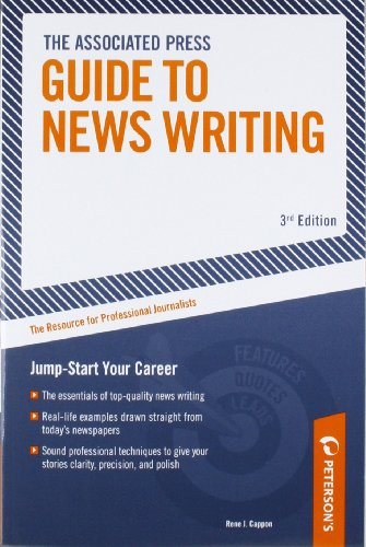 Associated Press Guide to News Writing: The Resource for Pro