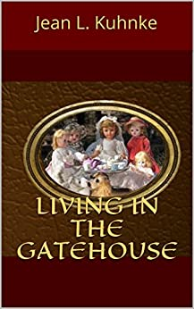 Living In The Gatehouse by [Kuhnke, Jean L.]