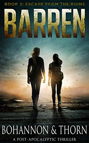 BARREN: Book 2 - Escape from the Ruins (A Post-Apocalyptic Thriller) pdf