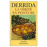 La Verite en Peinture, Jacques Derrida, 0785934022