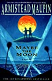 Maybe the Moon, Armistead Maupin, 0060924349