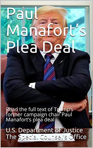 Paul Manafort's Plea Deal: Read the full text of Trump's former campaign chair Paul Manafort's plea deal