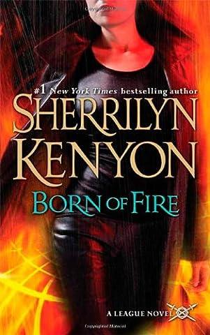 Born of Fire (The League, Book 2) (Born In Fire)