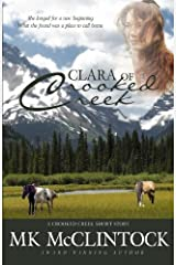 """Clara of Crooked Creek"" (Western Short Story) (Crooked Creek Series) (Volume 4) Paperback"