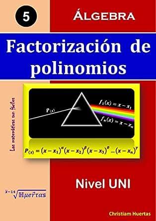 Factorización de polinomios: Álgebra (Las matemáticas son