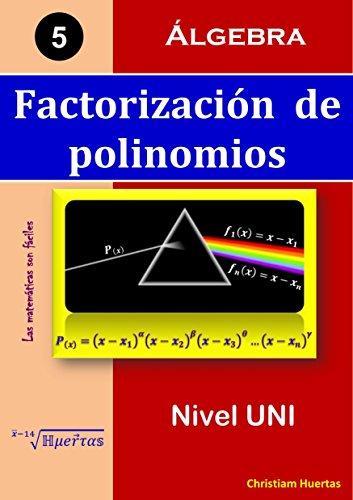 Descargar Libro Factorización De Polinomios: Álgebra Christiam Manuel Huertas Ramírez