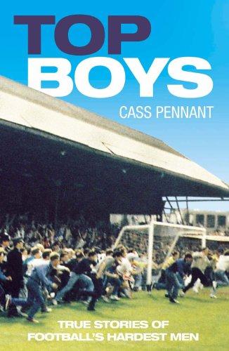 Top Boys: True Stories of Football's Hardest Men por Cass Pennant