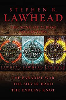 The Song of Albion Collection: The Paradise War, The Silver Hand, and The Endless Knot by [Lawhead, Stephen]