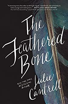 The Feathered Bone by [Cantrell, Julie]