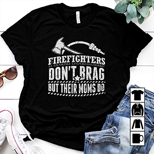 Firefighter Funny Firefighter Shirt Don't Brag nut their moms do T Shirt Long Sleeve Sweatshirt Hoodie Youth ()