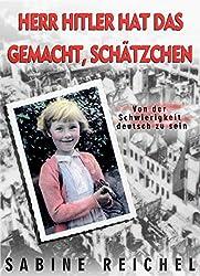 Herr Hitler hat das gemacht, Schätzchen!: Von der Schwierigkeit, deutsch zu sein (German Edition)