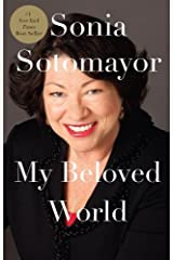 My Beloved World (Thorndike Press Large Print Biographies & Memoirs Series) Lrg edition by Sotomayor, Sonia (2013) Hardcover Hardcover