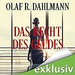 Das Recht des Geldes | Olaf R. Dahlmann