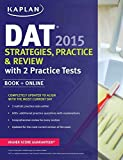 img - for Kaplan DAT 2015 Strategies, Practice, and Review with 2 Practice Tests: Book + Online (Kaplan Test Prep) Ninth Edition by Kaplan (2014) Paperback book / textbook / text book