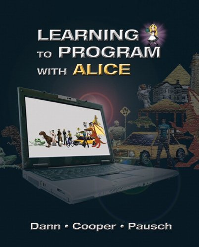Learning to Program with Alice (w/ CD ROM) (3rd Edition) by Pearson