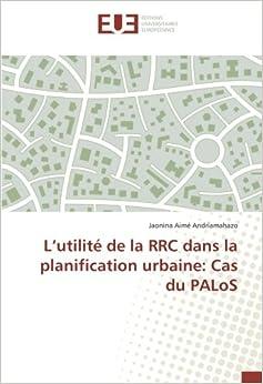 Book L'utilité de la RRC dans la planification urbaine: Cas du PALoS (French Edition)