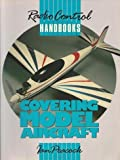 Covering Model Aircraft : Radio Control Handbook, Peacock, Ian, 0852429797