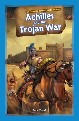 Achilles and the Trojan War (Jr. Graphic Myths: Greek Heroes)