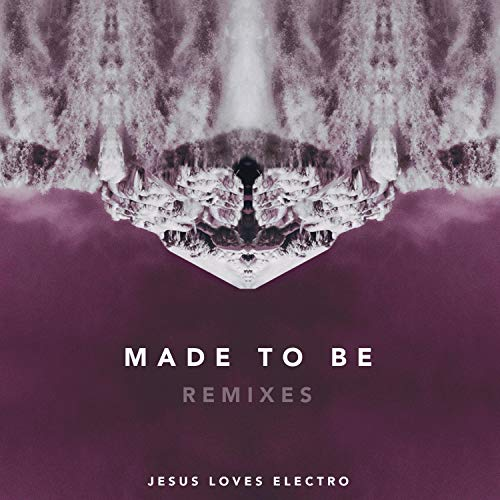 Made to Be: Remixes