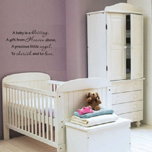 A baby is a blessing. A gift from Heaven above, A precious little angel, To cherish and to love wall art wall sayings
