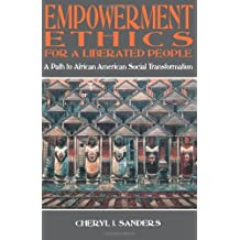 EMPOWERMENT ETHICS FOR A LIBERATED PEOPLE: Path to African-American Social Transformation
