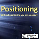 Positioning: without positioning you are a nobody | Henning Glaser