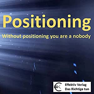 Positioning: without positioning you are a nobody Audiobook