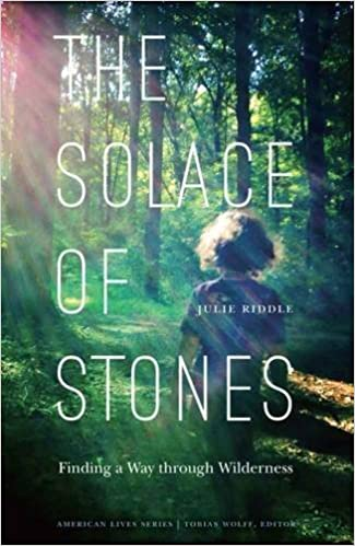 The solace of stones finding a way through wilderness american the solace of stones finding a way through wilderness american lives julie riddle 9780803276864 amazon books fandeluxe Image collections