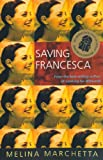 Front cover for the book Saving Francesca by Melina Marchetta