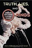 Truth, Lies, and O-Rings, Allan J. McDonald and James R. Hansen, 0813033268