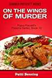 On the Wings of Murder (Papa Pacelli's Pizzeria Series Book 12)