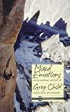Front cover for the book Mixed Emotions: Mountaineering Writings of Greg Child by Greg Child
