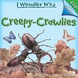 Creepy Crawlies, Karen Wallace, 0753462230