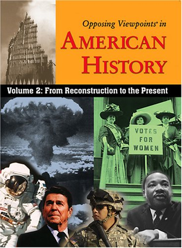 Opposing Viewpoints in American History Vol II: From Reconstruction to the Present (paperback edition) Volume 2 by Greenhaven Press (Image #2)