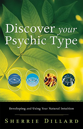 Discover Your Psychic Type: Developing and Using Your Natural (Type Natural)
