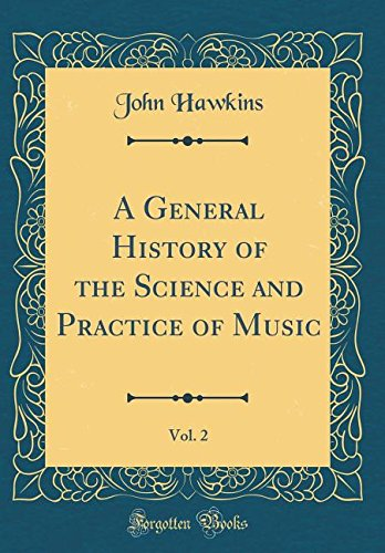 Read Online A General History of the Science and Practice of Music, Vol. 2 (Classic Reprint) pdf epub