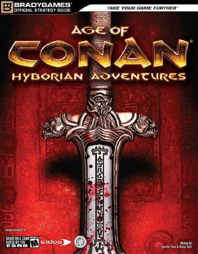 Age of Conan: Hyborian Adventures Official Strategy Guide (Bradygames Official Strategy Guides) (Age Of Conan Best Class)