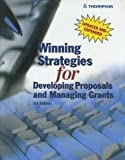 Winning Strategies for Developing Proposals and Managing Grants, Laurie Clark, Inc. Thompson Publishing Group, 1933807288